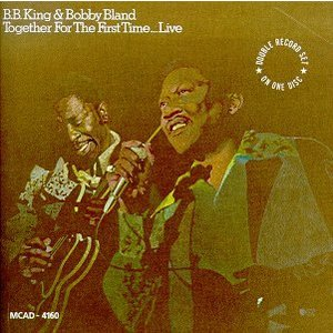 Together for the First Time...Live - B.B. King & Bobby Bland